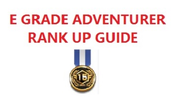 E Grade Adventurer Rank Up Guide