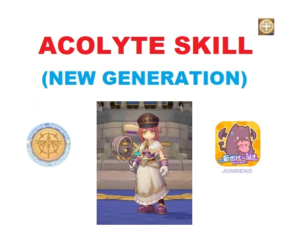Acolyte (1st Job) Skill Translation (New Generation – JunMeng)