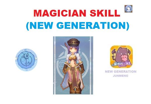 Magician (1st Job) Skill Translation (Next Generation – JunMeng)
